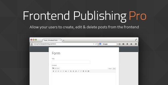 Frontend Publishing Pro v3.11.0 - WordPress Post Submission Plugin